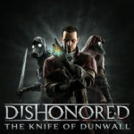 How To Install Dishonored The Knife Of Dunwall Without Errors