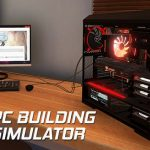 How To Install PC Building Simulator v0 9 0 0 Game Without Errors