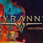 How To Install Tyranny Gold Edition Without Errors