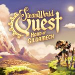 How To Install SteamWorld Quest Hand of Gilgamech Without Errors