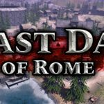 How To Install Last Day of Rome PLAZA Without Errors